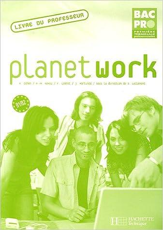 Planet work 1e et Tle Bac Pro : Livre du professeur epub pdf