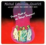 Quartet: Friday Night at the Village Vanguard by Urbaniak, Michal (2000-10-17)