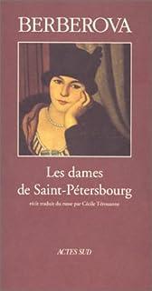 Les dames de Saint-Pétersbourg : récit, Berberova, Nina