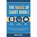 The Magic of Short Books: Discover a Unique & Different Kind of Book to Attract Your Ideal Customer