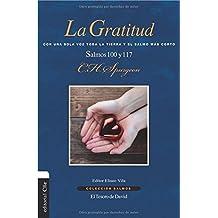 La gratitud: Con una sola voz toda la tierra y el Salmo más corto. Salmo 100 y 117 (Colección Salmos) (Spanish Edition)