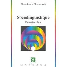 SOCIOLINGUISTIQUE : LES CONCEPTS DE BASE