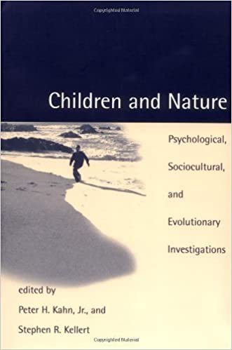 Children and Nature: Psychological, Sociocultural, and Evolutionary Investigations (2002-06-01)