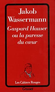Gaspard Hauser ou la paresse du coeur, Wassermann, Jakob