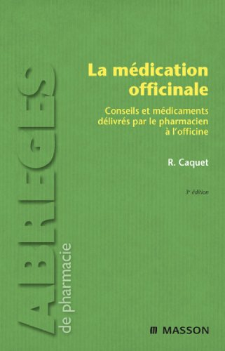 La médication officinale: Conseils et médicaments délivrés par le pharmacien à l'officine (French Edition)