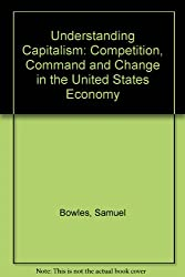 Understanding Capitalism: Competition, Command and Change in the United States Economy