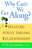 Why Can't We Get Along? Healing Adult Sibling Relationships