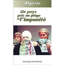 Algérie: Un pays pris au piège de l'impunité