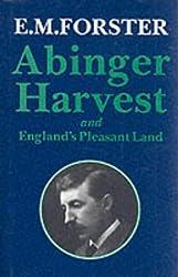 Abinger Harvest (Abinger Edition of E.M. Forster)