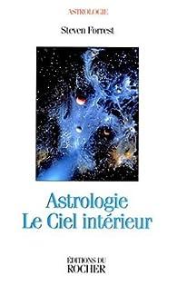 Astrologie : Le Ciel intérieur par Steven Forrest