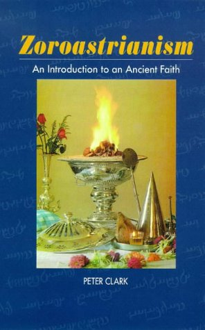 Zoroastrianism: An Introduction to an Ancient Faith (Sussex Library of Religious Beliefs and Practices)