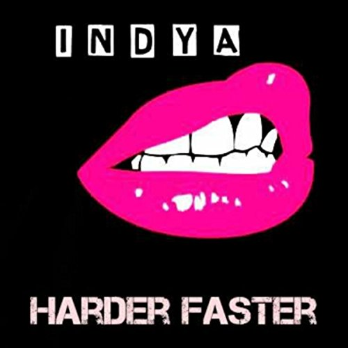 harder faster explicit by the indya band on amazon music