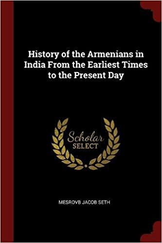 History of the Armenians in India From the Earliest Times to