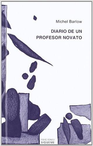 Descargando google books a la computadora Diario de un profesor novato (El Peso de los Días) FB2