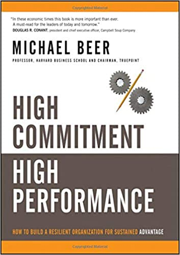 High Commitment High Performance How to Build A Resilient Organization for Sustained Advantage