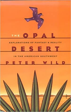 Book The Opal Desert: Explorations of Fantasy and Reality in the American Southwest