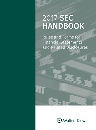 SEC Handbook: Rules and Forms for Financial Statement and Related Disclosure, 2017 Edition