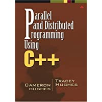 Parallel and Distributed Programming Using C++
