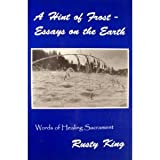 A Hint of Frost - Essays on the Earth, Russell K. King, 1886028265