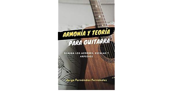 Armonía y Teoría para Guitarra: Domina los Acordes, Escalas y ...