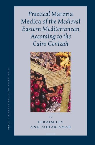 Practical Materia Medica of the Medieval Eastern Mediterranean According to the Cairo Genizah (Sir Henry Wellcome Asian) by Efraim Lev (2007-09-30)