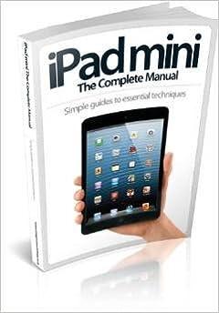 ipad mini the complete manual amazon co uk imagine publishing rh amazon co uk iPad 2 Layout Apple iPad 3 Instruction Manual