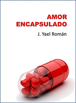 Amor Encapsulado (Spanish Edition) by [Roman, J. Yael]