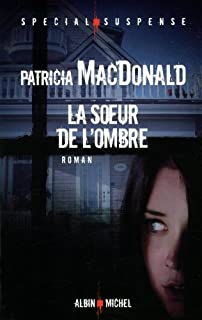 La soeur de l'ombre : roman, MacDonald, Patricia J.