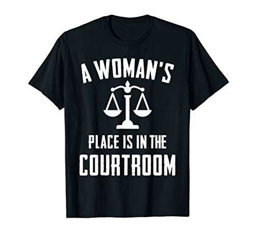 A Woman's Place Is In The Courtroom Shirt Law Student Gift