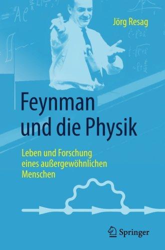 Feynman und die Physik: Leben und Forschung eines außergewöhnlichen Menschen Taschenbuch – 17. November 2017 Jörg Resag Springer 3662547961 Lexika