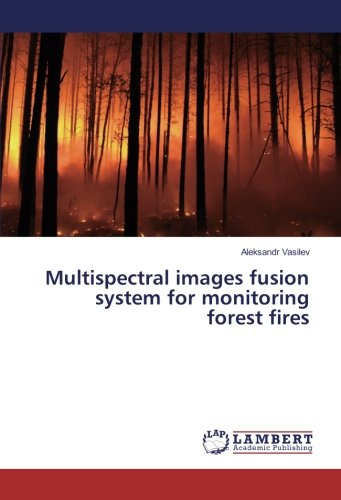 (Multispectral images fusion system for monitoring forest fires)