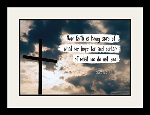 Hebrews 11:1 Now faith is being sure - Christian Poster, Print, Picture or Framed Wall Art Decor - Bible Verse Collection - Religious Gift For Holidays Christmas Baptism (19x25 Framed) by WeSellPhotos