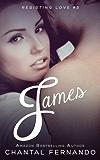 James (Resisting love Book 3)