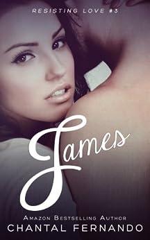 James (Resisting love Book 3) by [Fernando, Chantal]