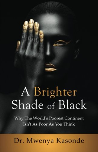 A Brighter Shade of Black: Why The World's Poorest Continent Isn't As Poor As You - Bono Shades