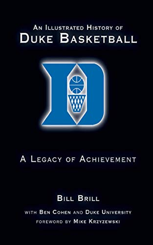 An Illustrated History of Duke Basketball: A Legacy of Achievement