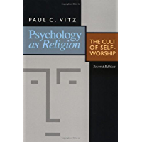 Psychology as Religion: The Cult of Self-worship (English Edition)