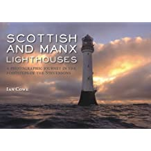 Scottish and Manx Lighthouses: A Photographic Journey in the Footsteps of the Stevensons