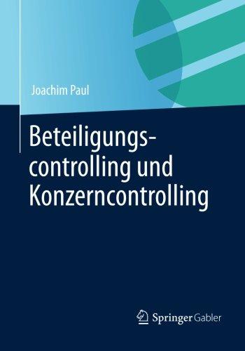 Beteiligungscontrolling und Konzerncontrolling (German Edition) Taschenbuch – 31. Dezember 2013 Joachim Paul Springer Gabler 3658011556 Betriebswirtschaft