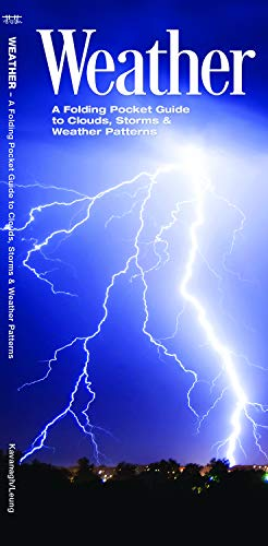 Weather: A Folding Pocket Guide to Clouds, Storms and Weather Patterns (Earth, Space and Culture)
