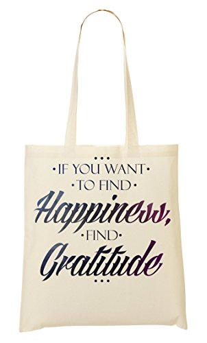 ShutUp If You Want To Find Happiness Find Gratitude Motivation Cool phrases collection Bolso De Mano Bolsa De La Compra