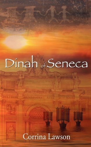 Dinah of Seneca by Corrina Lawson (2010-04-19) ebook