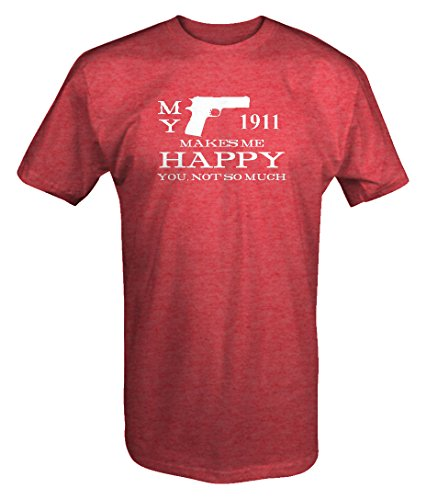 My 1911 Makes Me Happy, You Not So Much Gun Rights T shirt - 3XL