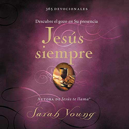 Pdf Christian Books Jesús siempre [Jesus Always]: Descubre el gozo en su presencia [Discover Joy in His Presence]