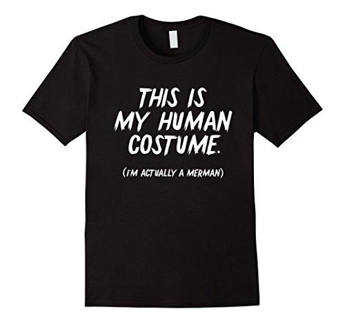 Mermaid Merman Costume (Mens Funny 'This is my human costume - I'm actually a Merman' Tee Large Black)