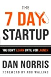 img - for The 7 Day Startup: You Don't Learn Until You Launch book / textbook / text book