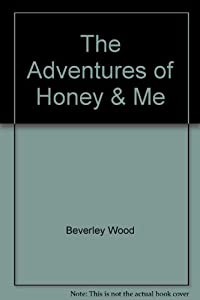 Paperback The Adventures of Honey & Me Book