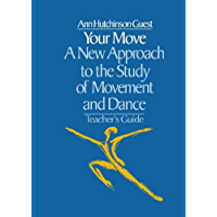 Your Move: A New Approach to the Study of Movement and Dance (With Exercise Sheets)