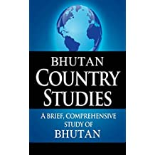 BHUTAN Country Studies: A brief, comprehensive study of Bhutan