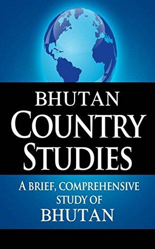 BHUTAN Country Studies: A brief, comprehensive study of Bhutan